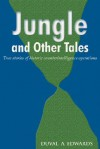Jungle and Other Tales: True Stories of Historic Counterintelligence Operations - Duval A. Edwards