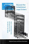 Beyond the Established Legal Orders: Policy Interconnections Between the Eu and the Rest of the World - Malcolm Evans, Panos Koutrakos