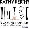 Knochen lügen nie (Tempe Brennan 17) - Kathy Reichs, Britta Steffenhagen, Deutschland Random House Audio
