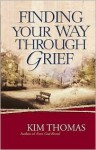 Finding Your Way Through Grief - Kim Thomas