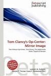 Tom Clancy's Op-Center: Mirror Image - Lambert M. Surhone, Susan F. Marseken