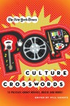 The New York Times Pop Culture Crosswords: 75 Puzzles About Movies, Music and More! - Will Shortz