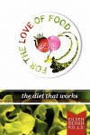 For the Love of Food the Diet That Works - Eileen Behan
