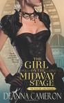 The Girl on the Midway Stage: A Novel of Love, Ambition and Scandal at the 1893 Chicago World's Fair (The Dancer Chronicles) (Volume 1) - DeAnna Cameron