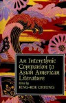 Interethnic Companion to Asian American Literature - King-Kok Cheung