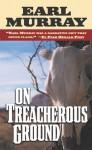 On Treacherous Ground: Secret Stories of the West - Earl Murray