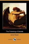 The Trimming of Goosie (Dodo Press) - James Hopper