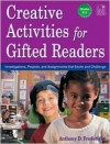 Creative Activities for Gifted Readers: Dynamic Investigations, Challenging Projects, and Energizing Assignments, Grades K-2 - Anthony D. Fredericks