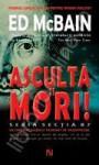 Ascultă şi Mori! (87th Precinct, #54) - Ed McBain, Gabriel Stoian