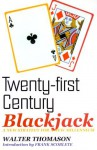 Twenty-First Century Blackjack - Walter Thomason, Frank Scoblete