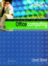 Office Computing: The Essential Guide to Thinking and Working Smarter - David Storey