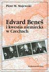 Edvard Beneš i kwestia niemiecka w Czechach - Piotr Maciej Majewski, Majewski Piotr M.