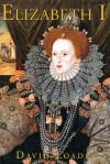 Elizabeth I - David Loades