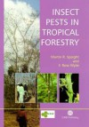 Insect Pests in Tropical Forestry - Martin R. Speight