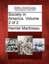 Society in America. Volume 2 of 2 - Harriet Martineau