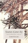 Snows Gone by: New and Uncollected Poems 1964-2002 - James Koller