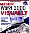 Master Microsoft Word 2000 Visually TM [With CDROM] - Shelley O'Hara