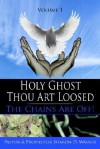 Holy Ghost Thou Art Loosed: The Chains Are Off! Volume 1 - Sharon Walker
