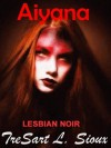 Aiyana: Lesbian Noir - TreSart L. Sioux