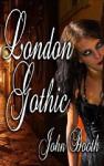 London Gothic (Hellogon Series) - John Booth