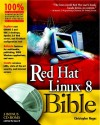 Red Hat Linux 8 Bible [With 3 CDROMs] - Christopher Negus