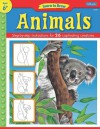 Learn to Draw Animals: Learn to Draw and Color 26 Wild Creatures, Step by Easy Step, Shape by Simple Shape! - Diana Fisher