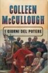 I giorni del potere - Colleen McCullough