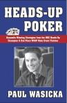 Heads-Up Poker - Paul Wasicka, Charlie Swayne