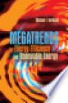 Megatrends for Energy Efficiency and Renewable Energy - Michael Frank Hordeski