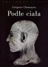 Podłe ciała. Eksperymenty na ludziach w XVIII i XIX wieku. - Grégoire Chamayou, Katarzyna Thiel-Jańczuk, Jadwiga Bodzińska