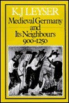 Medieval German and its Neighbours, 900-1250 - Karl Leyser