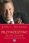 Przywództwo. Złote zasady. Czego nauczyło mnie życie lidera - John C. Maxwell, Konrad Pawłowski
