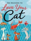 365 Reasons to Love Your Cat - Michael Powell, Suzanne Khushi