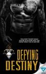 Defying Destiny (Forsaken Sinners MC Series Book 3) - Shelly Morgan