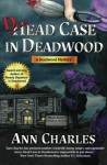 Dead Case in Deadwood (Deadwood Humorous Mystery) (Volume 3) - Ann Charles