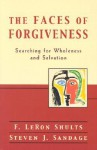Faces of Forgiveness, The: Searching for Wholeness and Salvation - F. LeRon Shults, Steven J. Sandage