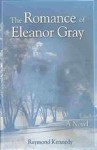 The Romance of Eleanor Gray - Raymond Kennedy