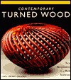 Contemporary Turned Wood - Ray Leier, Kevin Wallace, Jan Peters