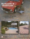 Backyards and Boulevards: A Portfolio of Concrete Paver Projects - David R. Smith
