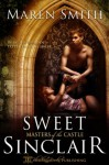 Sweet Sinclair (Masters of the Castle) - Maren Smith, Blushing Books