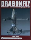 Dragonfly: The Luftwaffes Experimental Triebflgeljger Project - David Myhra