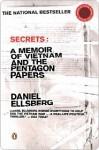 Secrets: A Memoir of Vietnam and the Pentagon Papers - Daniel Ellsberg