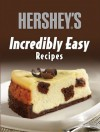 Incredibly Easy Hershey's - Lou Weber, Raymond Barrera