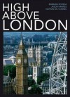 High Above London. Jason Hawkes, Nathan McConnel, Barbara Roveda - Jason Hawkes