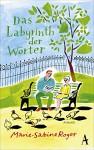Das Labyrinth der Wörter - Marie-Sabine Roger, Claudia Kalscheuer