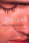 By Alan Hollinghurst The Spell [Hardcover] - Alan Hollinghurst