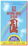 62 Natural Ways to Beat Jet Lag - Charles B. Inlander