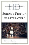 Historical Dictionary of Science Fiction in Literature (Historical Dictionaries of Literature and the Arts) - M. Keith Booker