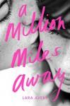 A Million Miles Away - Lara Avery