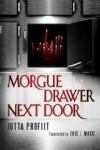 Morgue Drawer Next Door - Jutta Profijt